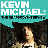 Kevin Michael: The Rhapsody Interview by Kevin Michael