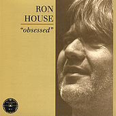 Obsessed by Ron House