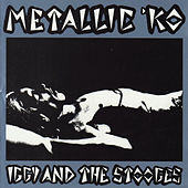 Metallic K.O. - The Original 1976 Album by The Stooges
