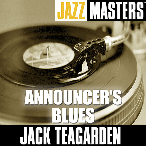 Play & Download Jazz Masters: Announcer's Blues by Jack Teagarden | Napster