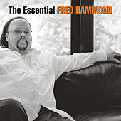 Play & Download The Essential Fred Hammond by Fred Hammond | Napster