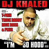 I'm So Hood de DJ Khaled