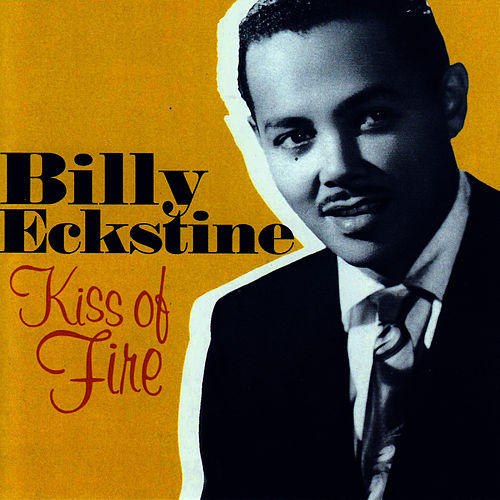 Play & Download Kiss Of Fire by Billy Eckstine | Napster