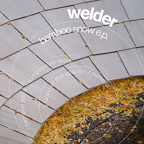 Play & Download Bamboo Snow EP by Welder | Napster