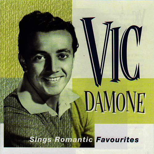 Play & Download Vic Damone Sings Romantic Favourites by Vic Damone | Napster