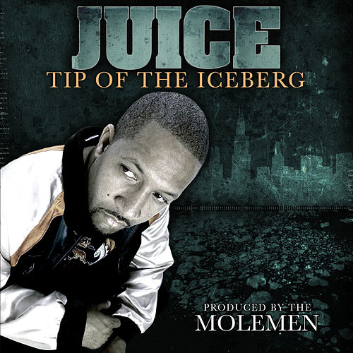 Play & Download Tip of the Iceberg by Juice (Rap) | Napster