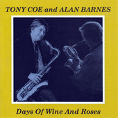 Days Of Wine And Roses by Tony Coe