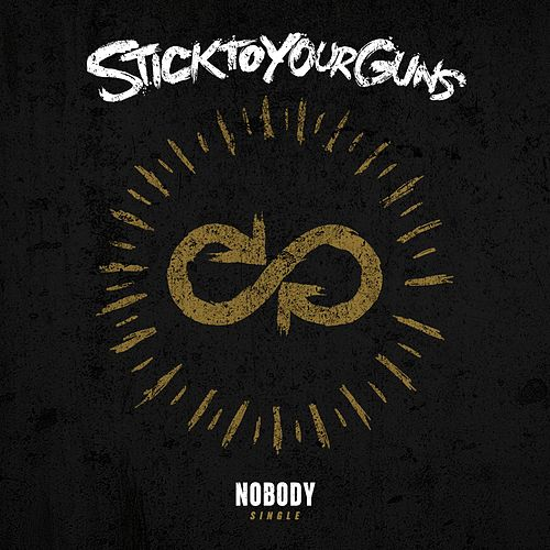 Play & Download Nobody by Stick To Your Guns | Napster