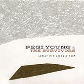 Play & Download Lonely In A Crowded Room by Pegi Young | Napster