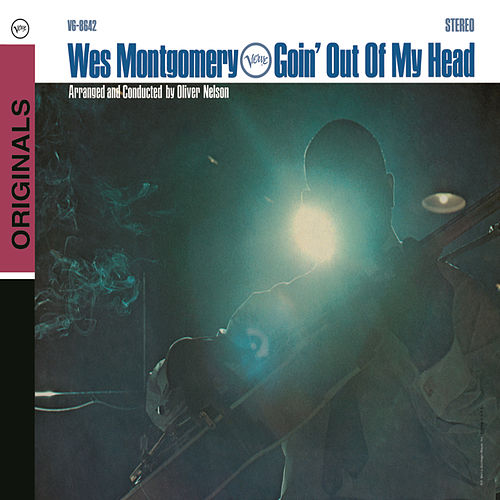 Goin' Out Of My Head by Wes Montgomery