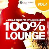 Play & Download 100% Lounge, Vol. 4 (A Unique Blend for Stylish Moments, Presented by Drizzly Loungerie) by Various Artists | Napster