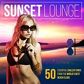 Sunset Lounge (50 Essential Chilled Tunes from the World's Best Beach Clubs) by Various Artists
