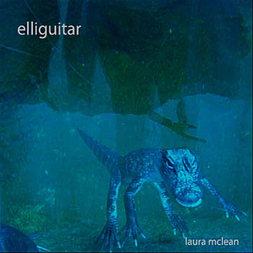 Play & Download Elliguitar by Laura McLean | Napster