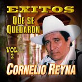 Play & Download Exitos Que se Quedaron, Vol. 2 by Cornelio Reyna | Napster