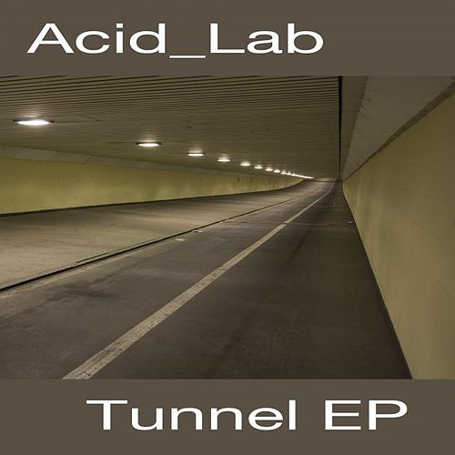 Tunnel EP by Acid_Lab