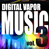 Digital Vapor Music, Vol. 3 by Various Artists