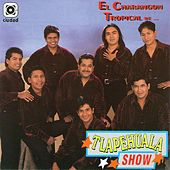Play & Download El Charangón Tropical De... by Tlapehuala Show | Napster