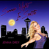 Play & Download Summer Night in Seattle by Jenna Drey | Napster
