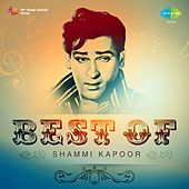 Best of Shammi Kapoor by Various Artists