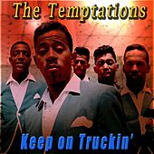 Keep on Truckin' von The Temptations