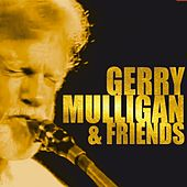 Play & Download Gerry Mulligan & Friends by Gerry Mulligan | Napster