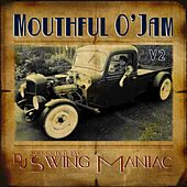 Mouthful o' Jam, Vol. 2 (Selected By DJ Swing Maniac) by Various Artists