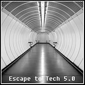 Play & Download Escape to Tech 5.0 by Various Artists | Napster