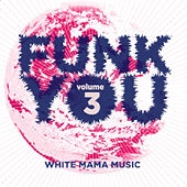 Funk You, Vol. Tre by Various Artists