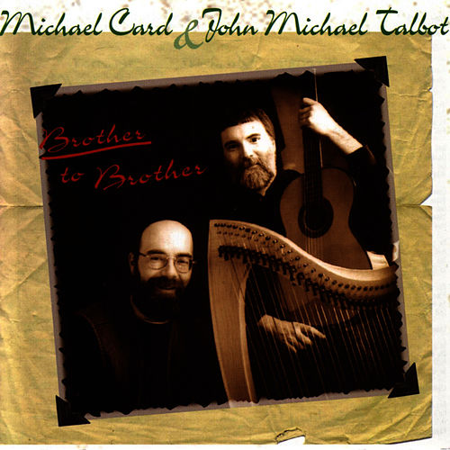 Brother To Brother by Michael Card