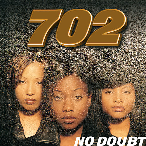 Play & Download No Doubt by 702 | Napster
