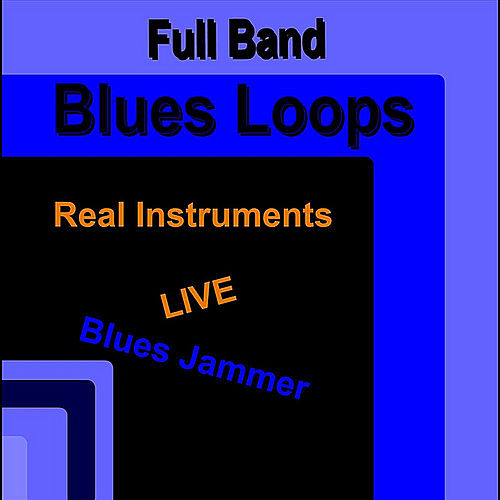 Play & Download Full Band Blues Loops (Real Instruments) [Live] by Blues Jammer | Napster