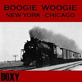Play & Download Boogie Woogie New York - Chicago (Doxy Collection) by Various Artists | Napster