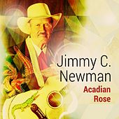 Acadian Rose by Jimmy C. Newman