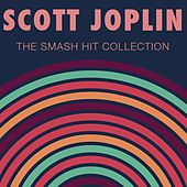 Play & Download The Smash Hit Collection by Scott Joplin | Napster