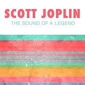 Play & Download The Sound of a Legend by Scott Joplin | Napster
