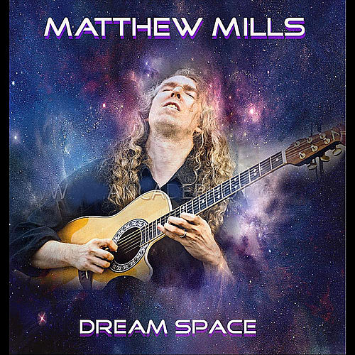 Play & Download Dream Space by Matthew Mills | Napster