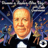 Vamos a Bailar-Otra Vez! With Lalo Guerrero by Lalo Guerrero