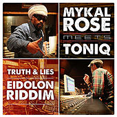 Truth & Lies (Eidolon Riddim) [Mykal Rose Meets Toniq] by Mykal Rose