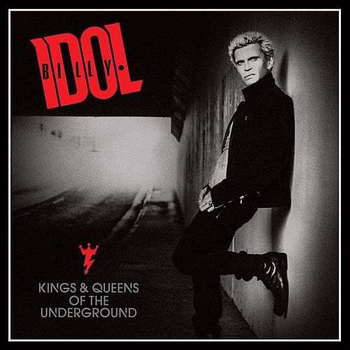 Play & Download Kings & Queens Of The Underground by Billy Idol | Napster
