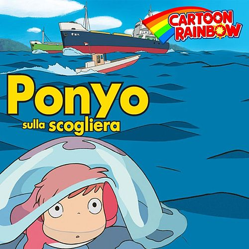 Play & Download Ponyo sulla scogliera (Theme) by Cartoon Rainbow | Napster