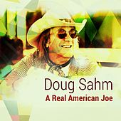 Play & Download A Real American Joe by Doug Sahm | Napster