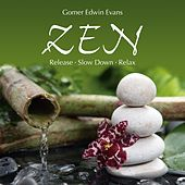 Play & Download Zen: Release - Slow Down - Relax by Gomer Edwin Evans | Napster