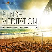 Sunset Meditation - Relaxing Chill Out Music, Vol. 3 by Various Artists