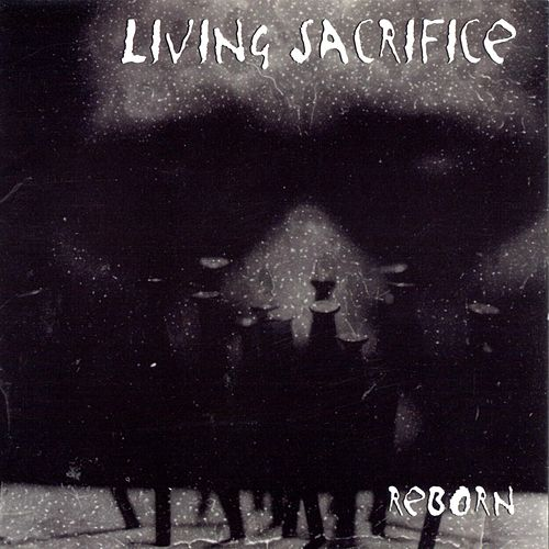 Play & Download Reborn by Living Sacrifice | Napster