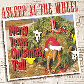 Play & Download Merry Texas Christmas, Y'all by Asleep at the Wheel | Napster