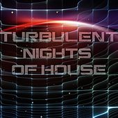 Play & Download Turbulent Nights of House by Various Artists | Napster
