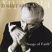 Play & Download Songs of Faith by Tommy Morgan | Napster
