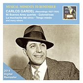 Play & Download Musical Moments to Remember: Carlos Gardel (2014 Remaster) by Various Artists | Napster