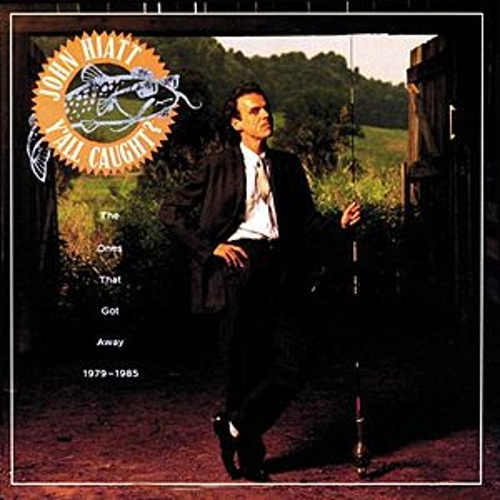 Play & Download Y'All Caught? The Ones That Got Away 1979-1985 by John Hiatt | Napster