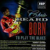 Play & Download Born To Play The Blues by Chris Beard | Napster
